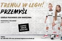Zapisz swoje dziecko do Legia Soccer Schools w Przemyślu!!